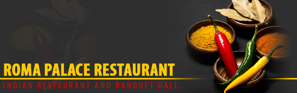 Roma Palace Restaurant - Indian Restaurant and Banquet Hall